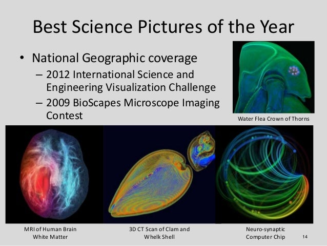 Best Science Pictures of the Year• National Geographic coverage    – 2012 International Science and      Engineering Visua...