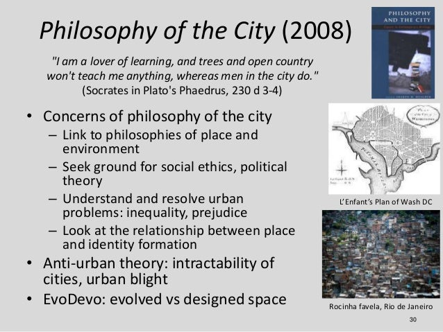 """Philosophy of the City (2008)   """"I am a lover of learning, and trees and open country  wont teach me anything, whereas men..."""