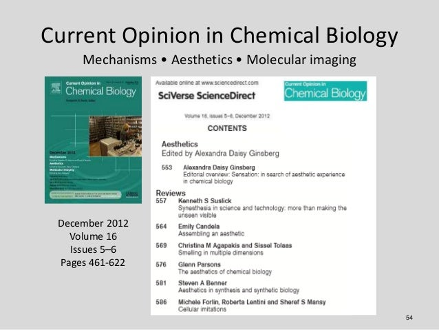 Current Opinion in Chemical Biology     Mechanisms • Aesthetics • Molecular imaging December 2012   Volume 16   Issues 5–6...