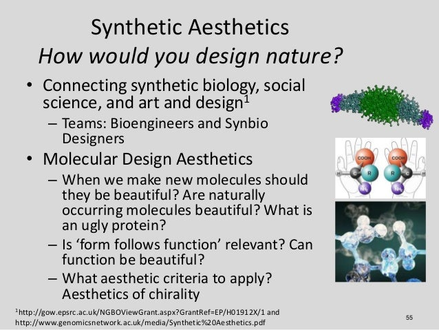 Synthetic Aesthetics     How would you design nature?  • Connecting synthetic biology, social    science, and art and desi...