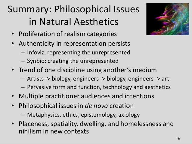 Summary: Philosophical Issues   in Natural Aesthetics• Proliferation of realism categories• Authenticity in representation...