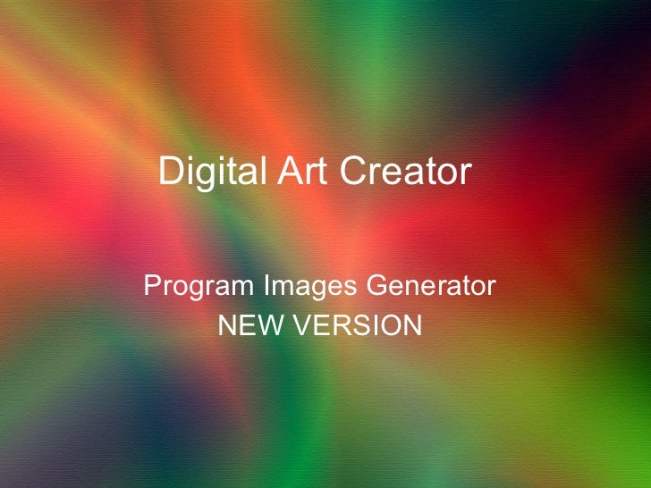 Digital Art Creator  Program Images Generator NEW VERSION