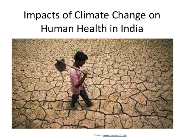 the effects of climate change to human health Impacts on human health, ecosystems  climate change and its effects on humans june 2010  in the region representing 92 percent of the region's climate zones.