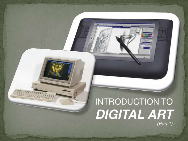 INTRODUCTION TO<br />DIGITAL ART<br />(Part 1)<br />