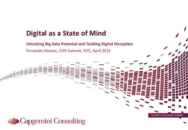 Transform to the power of digital Digital as a State of Mind Unlocking Big Data Potential and Tackling Digital Disruption ...