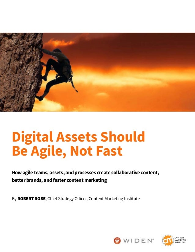 How agile teams, assets, and processes create collaborative content, better brands, and faster content marketing By ROBERT...