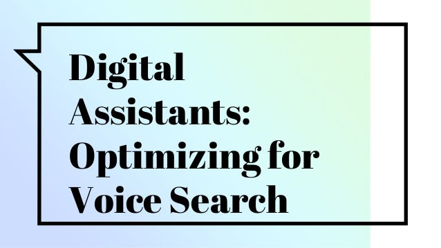 Digital Assistants: Optimizing for Voice Search