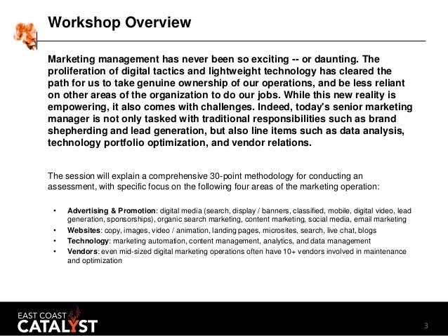 3 Workshop Overview Marketing management has never been so exciting -- or daunting. The proliferation of digital tactics a...