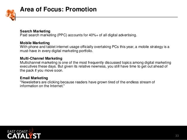 33 Area of Focus: Promotion Search Marketing Paid search marketing (PPC) accounts for 40%+ of all digital advertising. Mob...