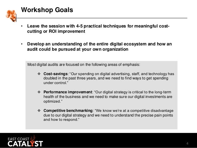 4 Workshop Goals • Leave the session with 4-5 practical techniques for meaningful cost- cutting or ROI improvement • Devel...