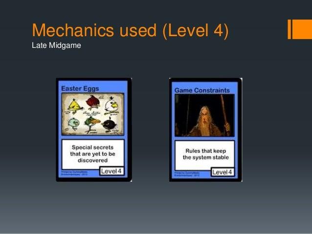 Mechanics used (Level 4)  Late Midgame