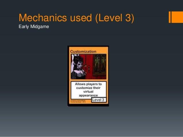 Mechanics used (Level 3)  Early Midgame