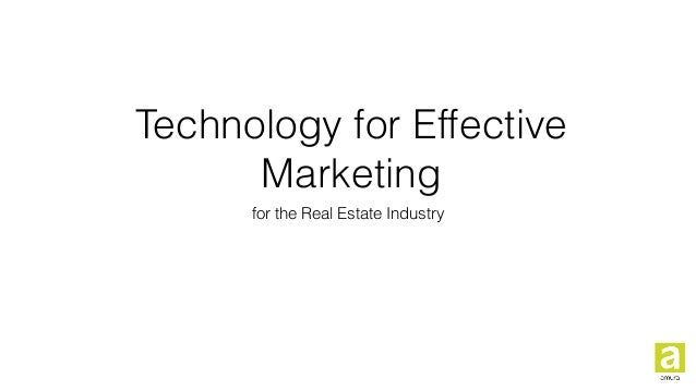 Technology for Effective Marketing for the Real Estate Industry