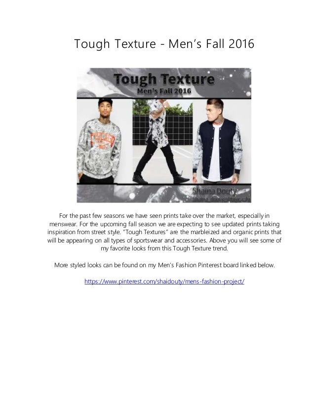 Tough Texture - Men's Fall 2016 For the past few seasons we have seen prints take over the market, especially in menswear....