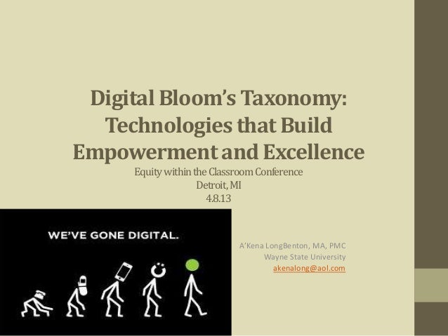 Digital Bloom's Taxonomy:  Technologies that BuildEmpowerment and Excellence     Equity within the Classroom Conference   ...