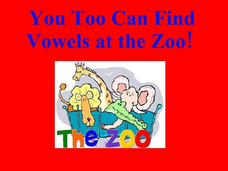 You Too Can Find Vowels at the Zoo!