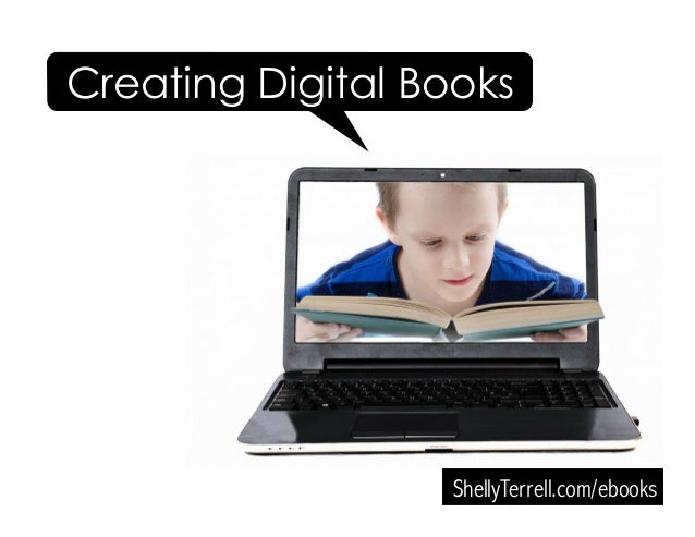 ShellyTerrell.com/ebooks Creating Digital Books