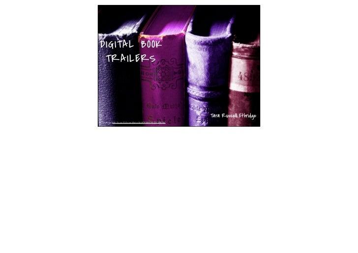 DIGITAL BOOK TRAILERS                                                                 Tara Russell EthridgeCC image: http:...