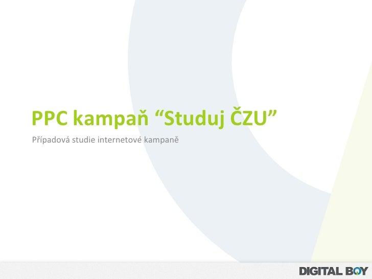 """PPC kampaň """"Studuj ČZU"""" Případová studie internetové kampaně"""
