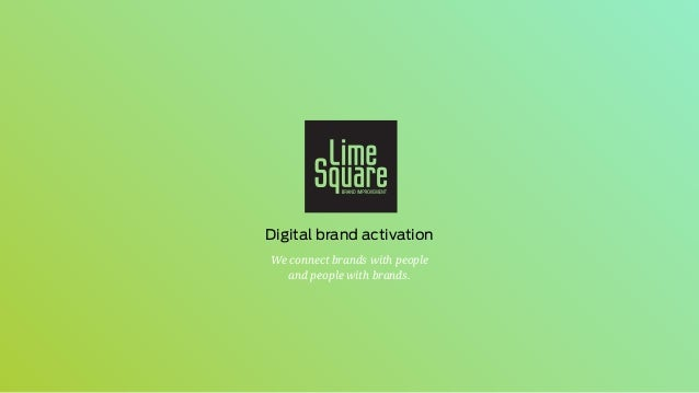 We connect brands with people and people with brands. Digital brand activation
