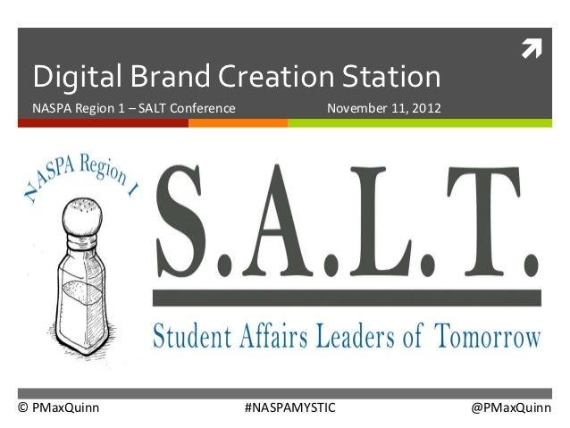 ì   Digital Brand Creation Station   NASPA Region 1 – SALT Conference                Novemb...