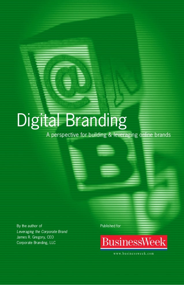 Digital Branding A perspective for building & leveraging online brands  By the author of Leveraging the Corporate Brand Ja...