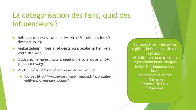 La catégorisation des fans, quid des influenceurs ?  Influenceur : est souvent retweeté (+20 fois dans les 30 derniers jo...