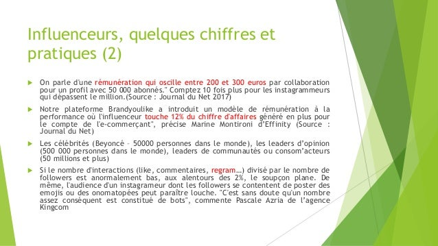 Influenceurs, quelques chiffres et pratiques (2)  On parle d'une rémunération qui oscille entre 200 et 300 euros par coll...