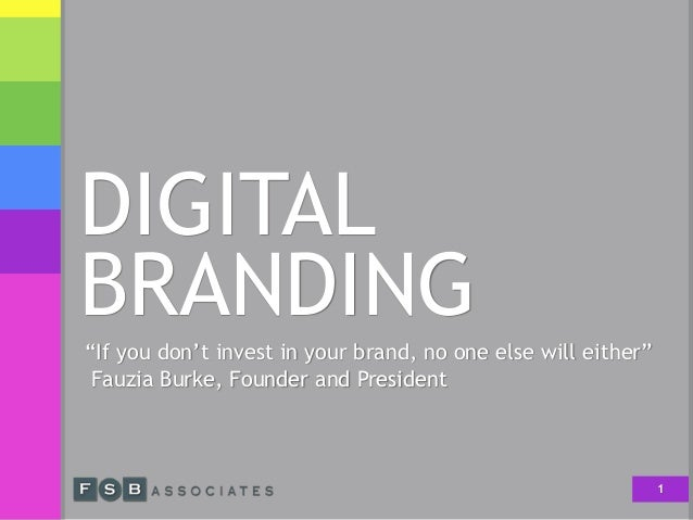 "DIGITAL BRANDING ""If you don't invest in your brand, no one else will either""