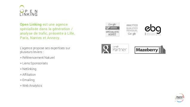 Open Linkingest une agence spécialisée dans la génération / analyse de trafic, présente à Lille, Paris, Nantes et Annecy. ...