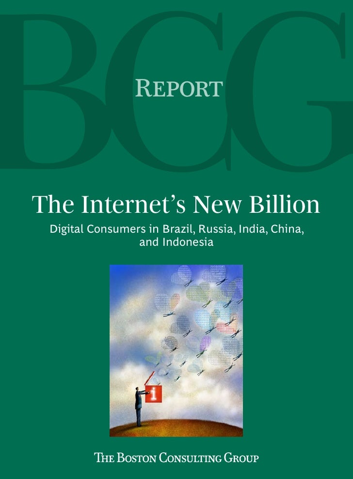 Report    The Internet's New Billion  Digital Consumers in Brazil, Russia, India, China,                  and Indonesia