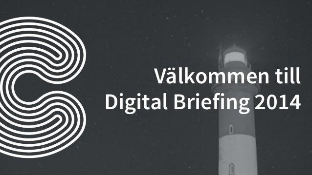 Prata i  grupperna  Välkommen till  Digital Briefing 2014