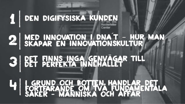 Den digifysiska kunden 1  2  3  Med innovation i DNA´t – hur man  skapar en innovationskultur  Det finns inga genvägar til...