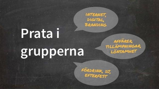 Prata i  grupperna  internet,  digital,  branding  affärer,  tillämpningar,  lönsamhet  fördrink, dj,  efterfest