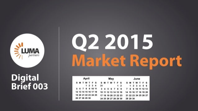 Q2 2015 Market Report LUMApartners Digital Brief 003