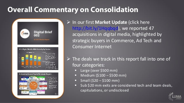 Overall Commentary on Consolidation Ø InourfirstMarketUpdate(clickhere http://bit.ly/1Hqqbqd),wereported47 acqu...