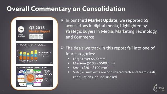 3 Overall Commentary on Consolidation Ø InourthirdMarketUpdate,wereported59 acquisitionsindigitalmedia,highlig...