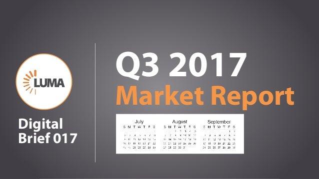 1 Q3 2017 Market Report Digital Brief 017