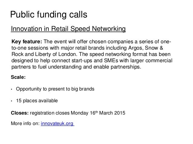 Public funding calls Innovation in Retail Speed Networking Key feature: The event will offer chosen companies a series of ...