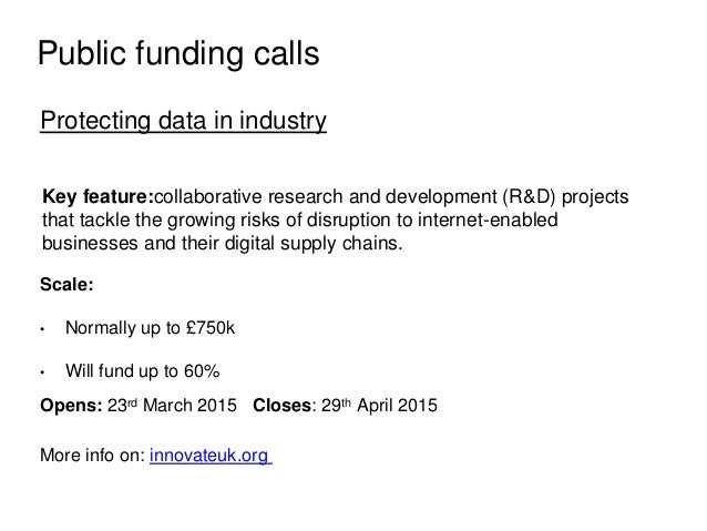 Public funding calls Protecting data in industry Key feature:collaborative research and development (R&D) projects that ta...