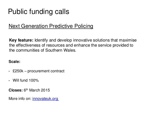 Public funding calls Next Generation Predictive Policing Key feature: Identify and develop innovative solutions that maxim...