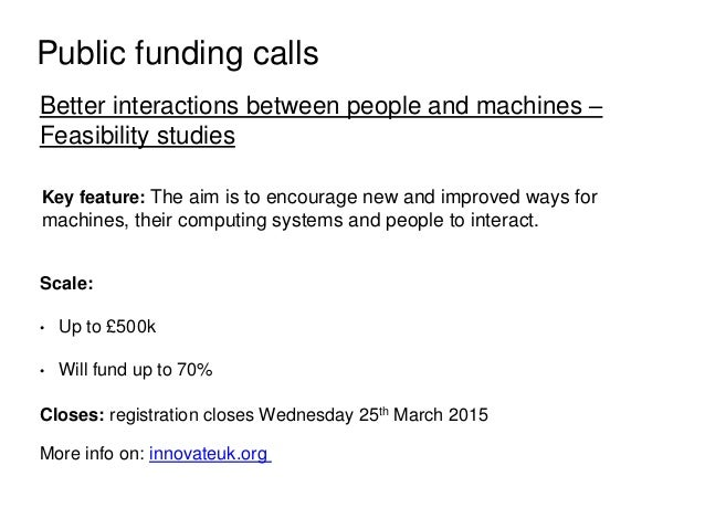 Public funding calls Better interactions between people and machines – Feasibility studies Key feature: The aim is to enco...