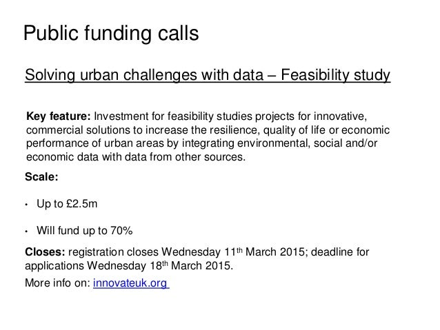 Public funding calls Solving urban challenges with data – Feasibility study Key feature: Investment for feasibility studie...