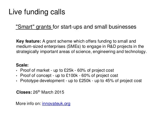 """Live funding calls """"Smart"""" grants for start-ups and small businesses Key feature: A grant scheme which offers funding to s..."""