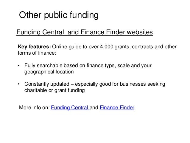 Other public funding Key features: Online guide to over 4,000 grants, contracts and other forms of finance: • Fully search...