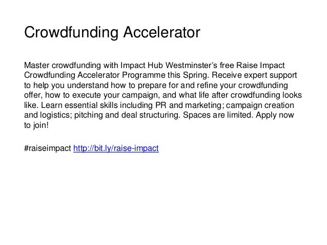 Crowdfunding Accelerator Master crowdfunding with Impact Hub Westminster's free Raise Impact Crowdfunding Accelerator Prog...