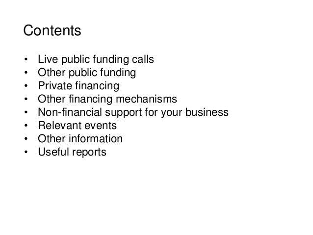 Contents • Live public funding calls • Other public funding • Private financing • Other financing mechanisms • Non-financi...