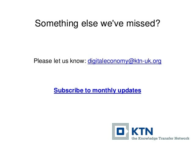 Something else we've missed? Please let us know: digitaleconomy@ktn-uk.org Subscribe to monthly updates