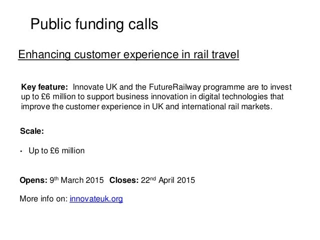 Public funding calls Key feature: Innovate UK and the FutureRailway programme are to invest up to £6 million to support bu...