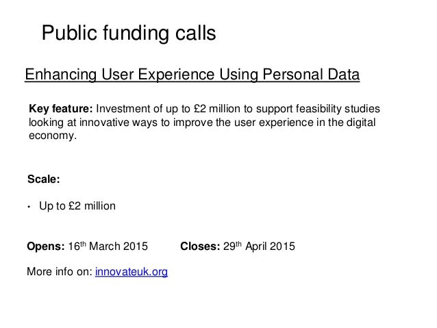 Public funding calls Key feature: Investment of up to £2 million to support feasibility studies looking at innovative ways...